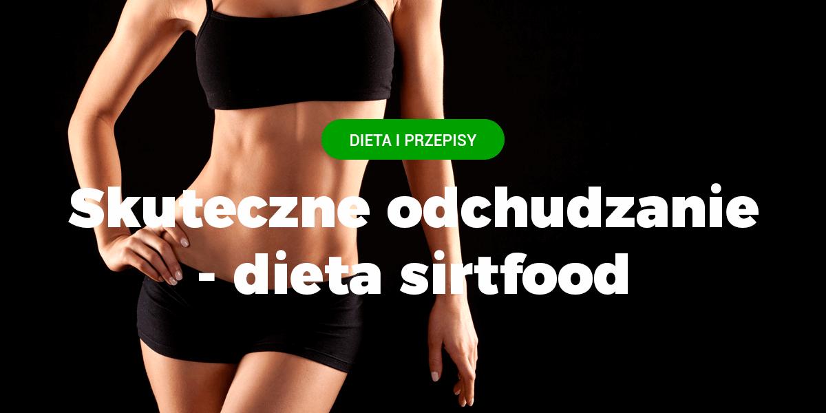 dieta sirtfood -zasady, co jeśc, jak schudła adele, efekty, jak szybko schudnąć