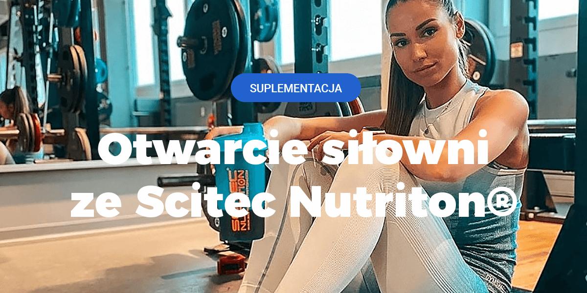 scitec nutrition, porady na siłownię, kiedy otwarcie siłowni, jak zacząć chodzić na siłownie