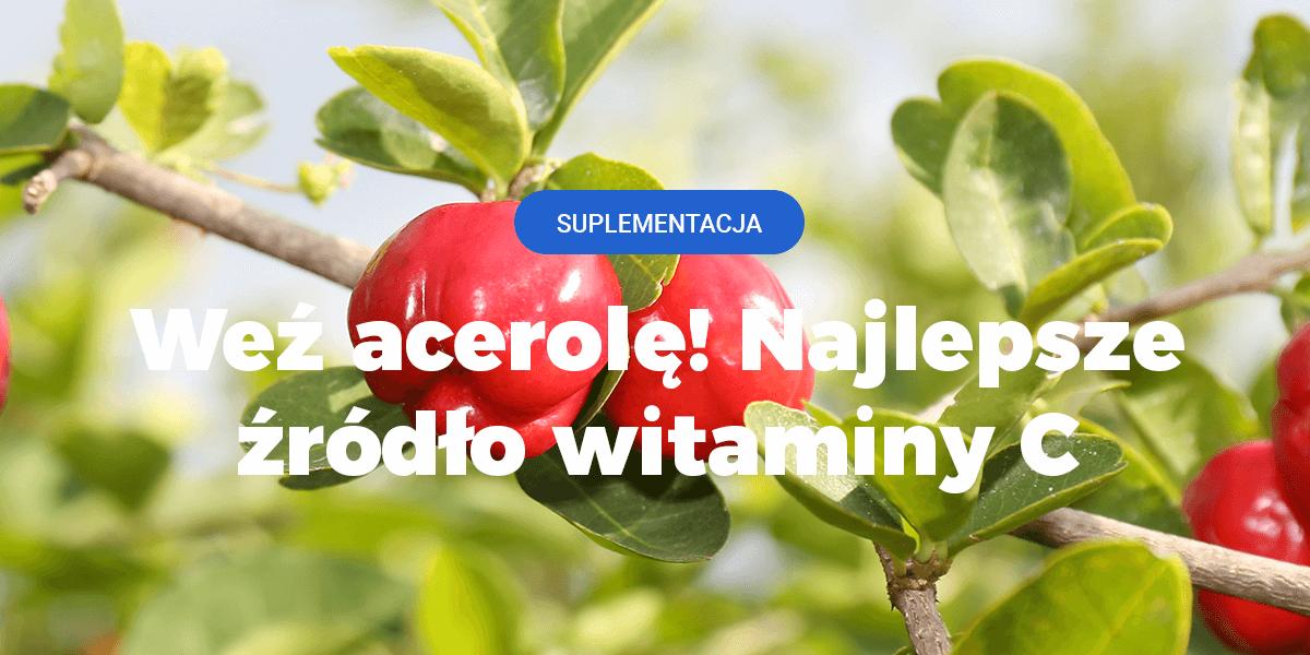 Acerola witamina C