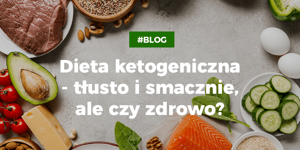 Dieta ketogeniczna - czy jest zdrowa?