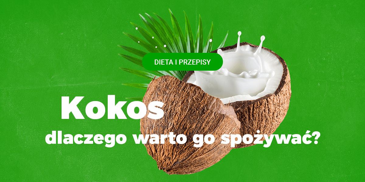 Dlaczego warto jeść kokosy?